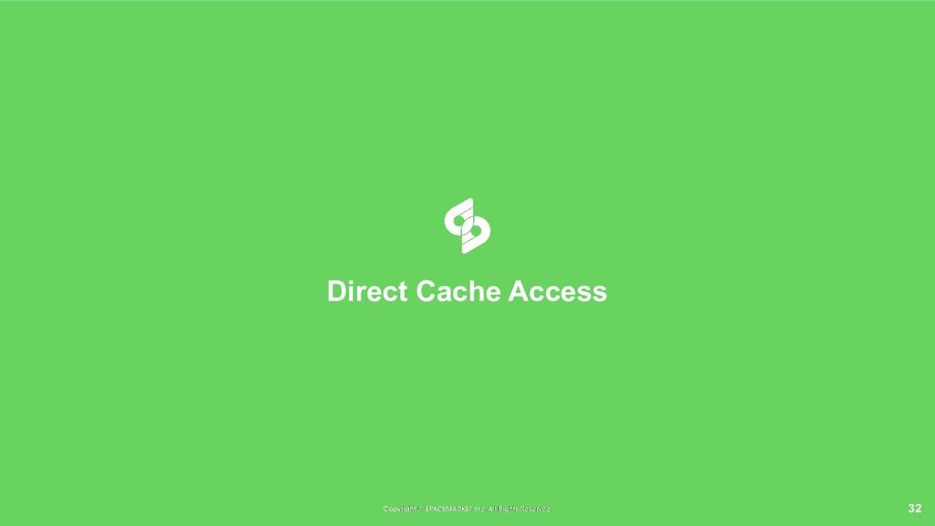 32 Direct Cache Access
