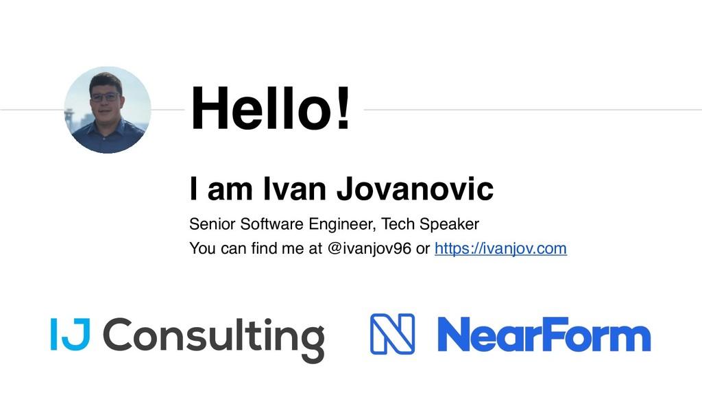 I am Ivan Jovanovic Senior Software Engineer, T...