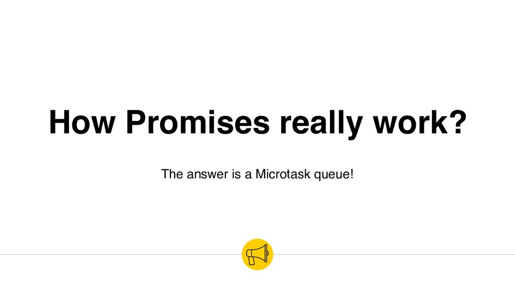 How Promises really work? The answer is a Micro...
