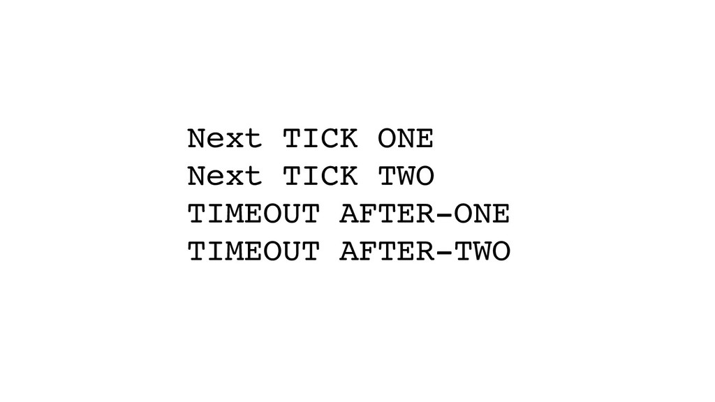 Next TICK ONE Next TICK TWO TIMEOUT AFTER-ONE T...