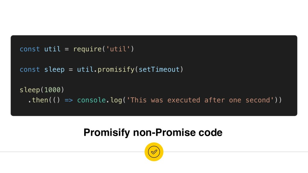 Promisify non-Promise code