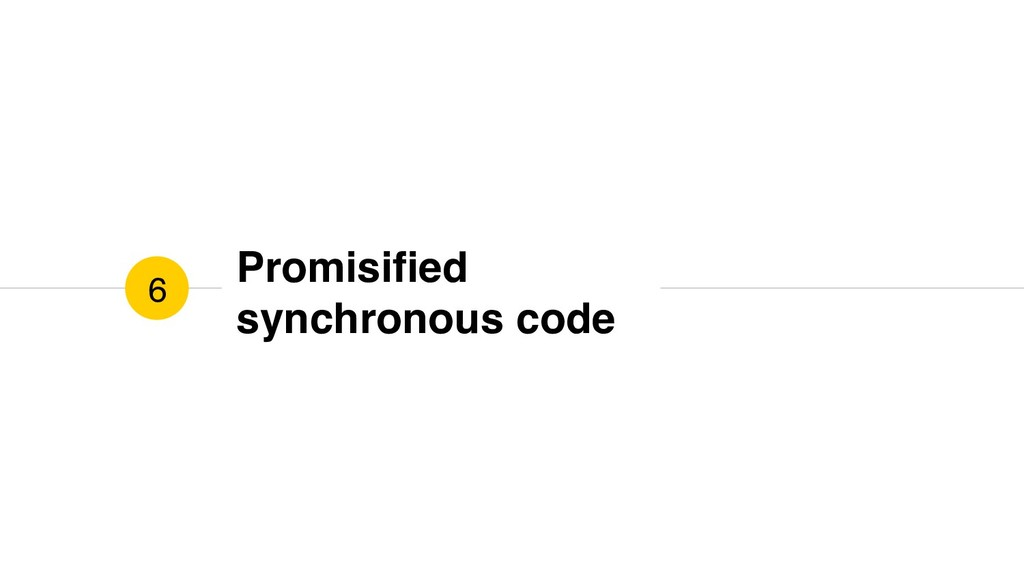 Promisified synchronous code 6