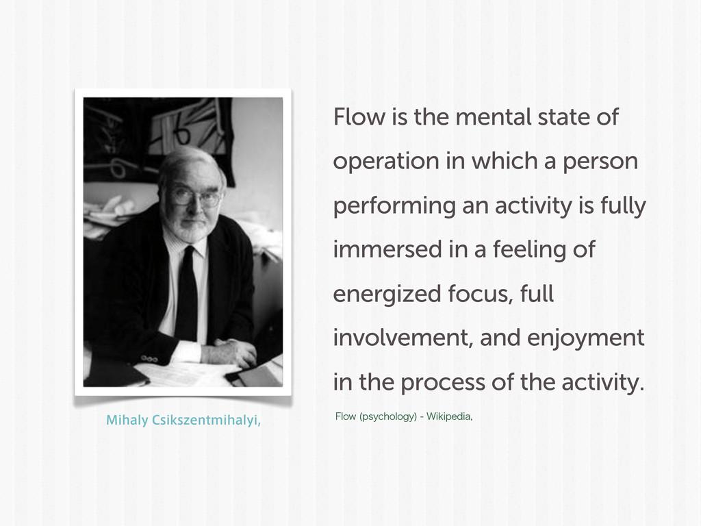 .JIBMZ$TJLT[FOUNJIBMZJ Flow is the mental sta...