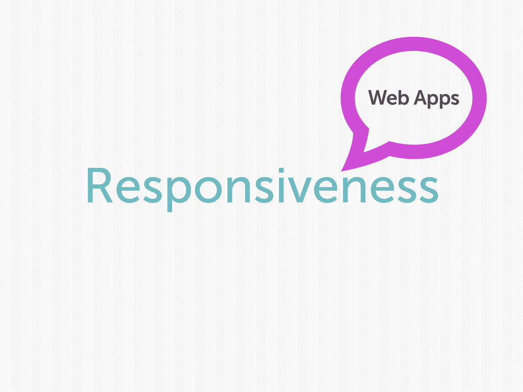 Responsiveness Web Apps