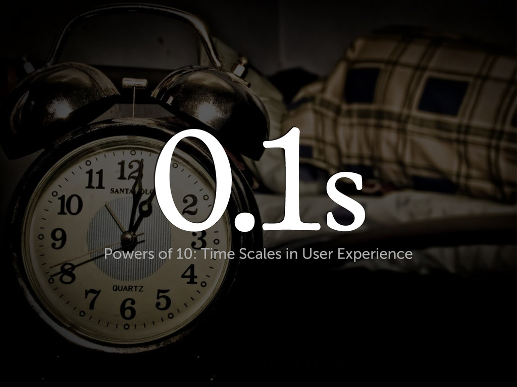 0.1s Powers of 10: Time Scales in User Experien...