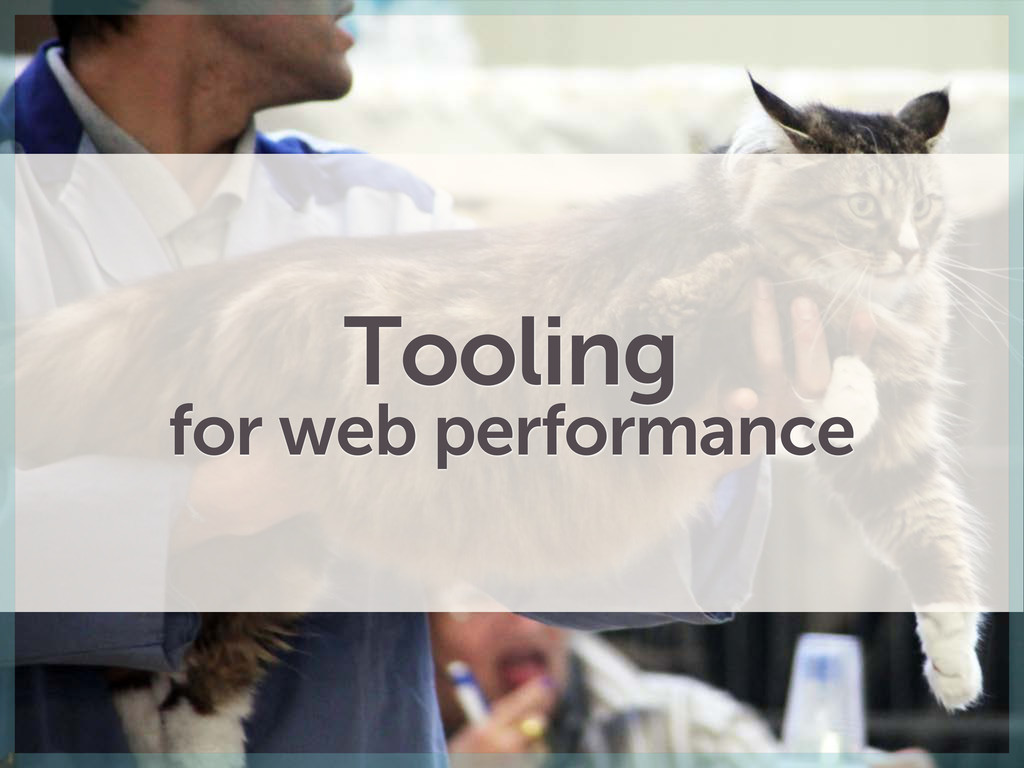 Tooling for web performance