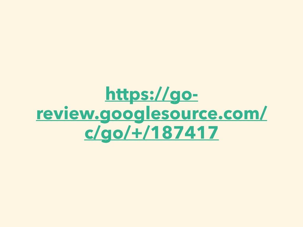https://go- review.googlesource.com/ c/go/+/187...