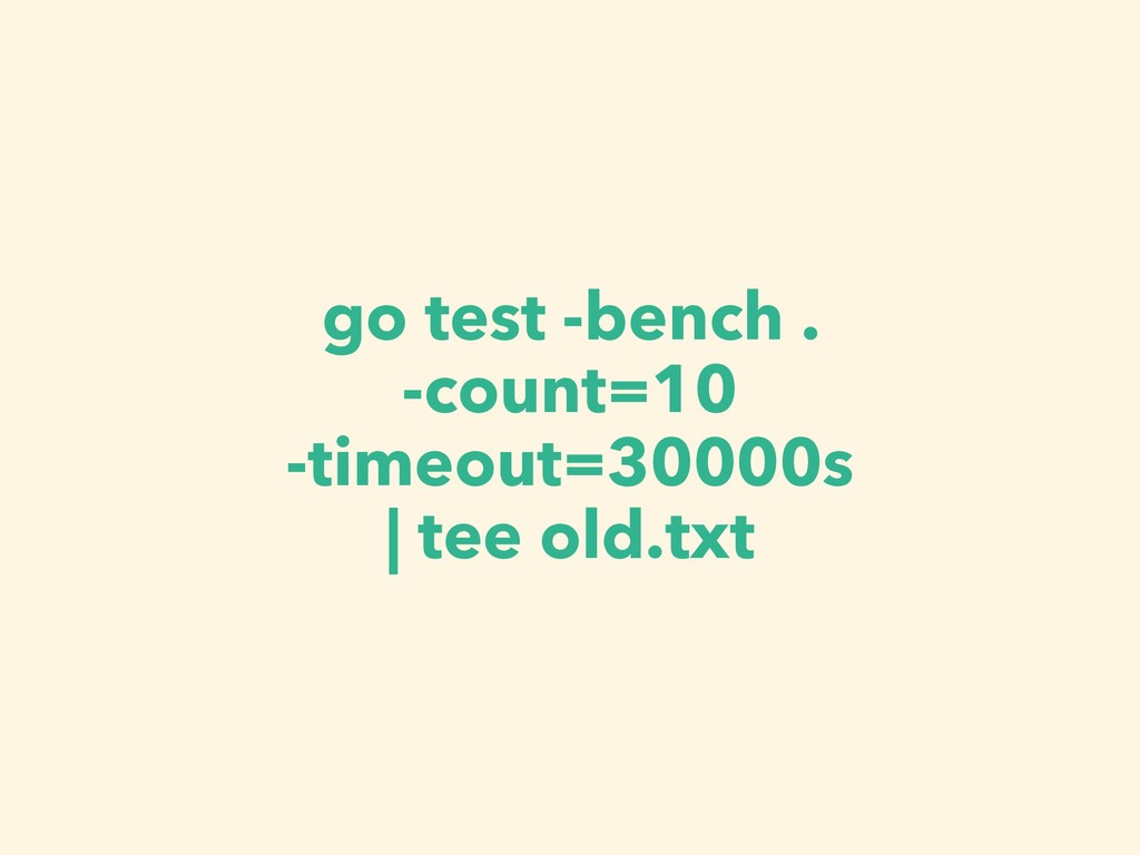 go test -bench . -count=10 -timeout=30000s | te...