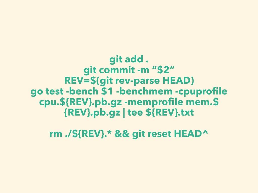 """git add . git commit -m """"$2"""" REV=$(git rev-pars..."""