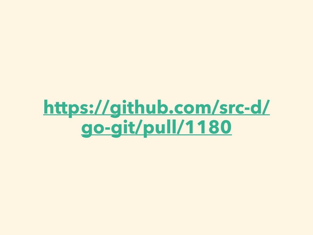 https://github.com/src-d/ go-git/pull/1180