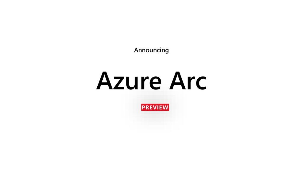 Azure Arc Announcing PREVIEW