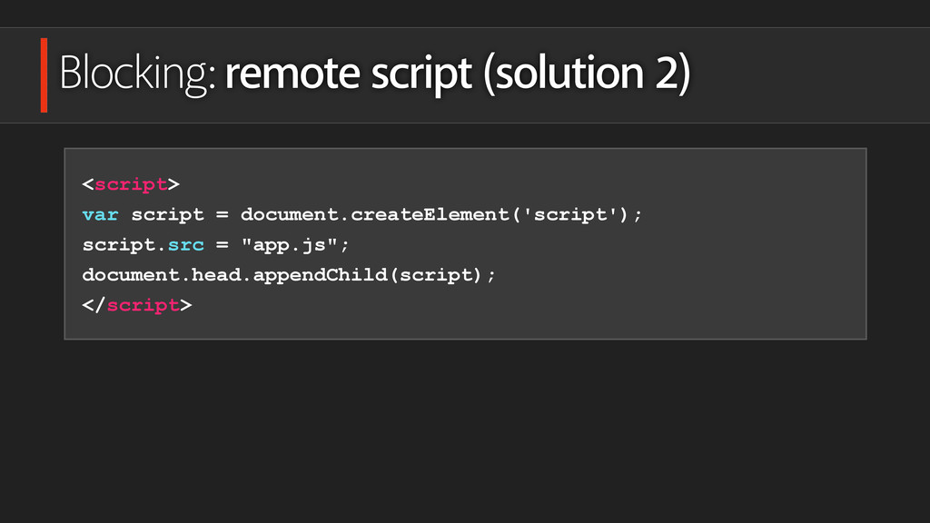 Blocking: remote script (solution 2) <script> v...