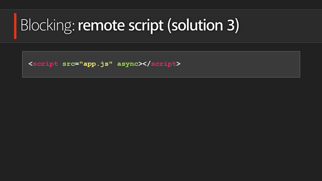 Blocking: remote script (solution 3) <script sr...