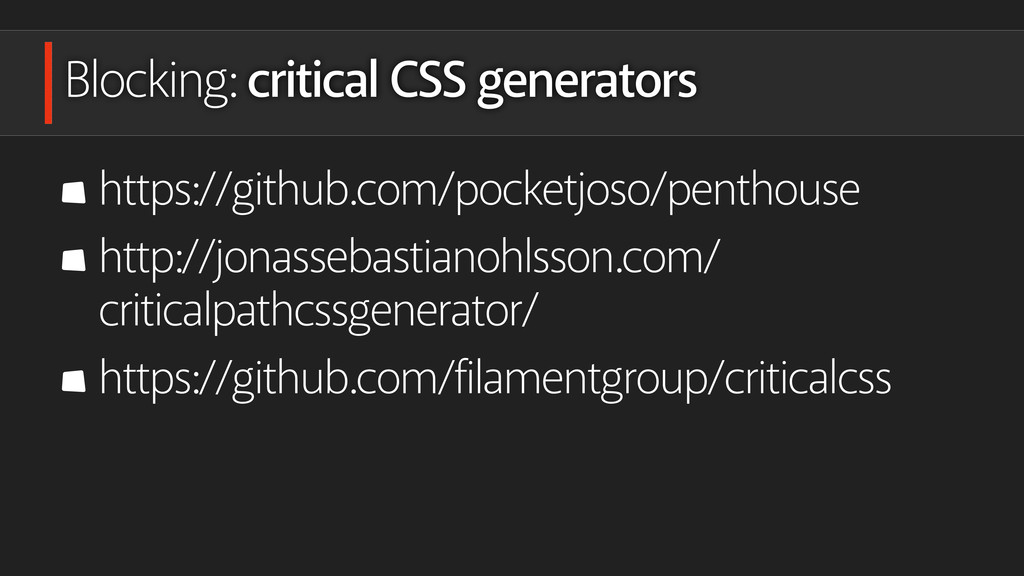 Blocking: critical CSS generators https://githu...