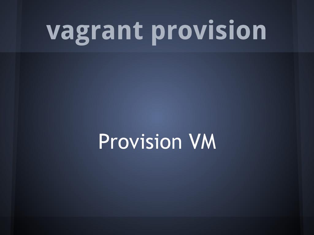 vagrant provision Provision VM