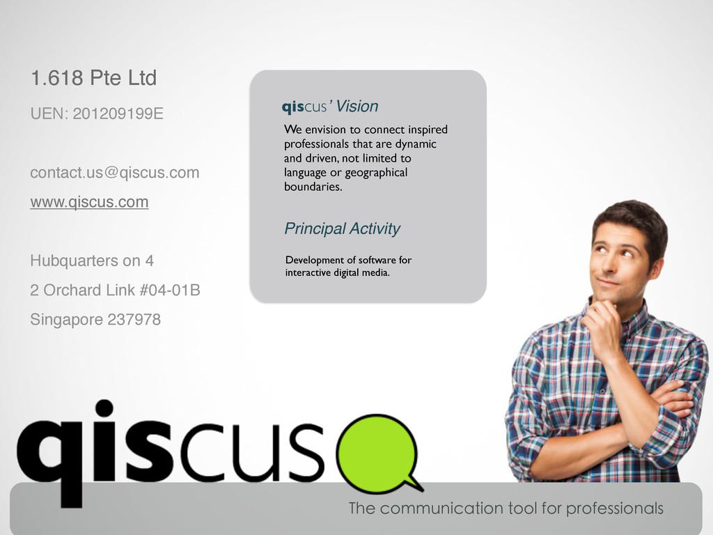 1.618 Pte Ltd UEN: 201209199E contact.us@qiscus...