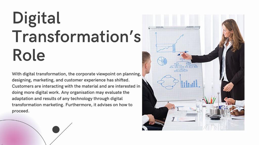 Digital Transformation's Role With digital tran...