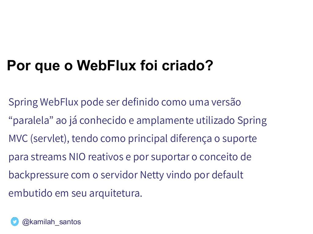 Por que o WebFlux foi criado? Spring WebFlux po...