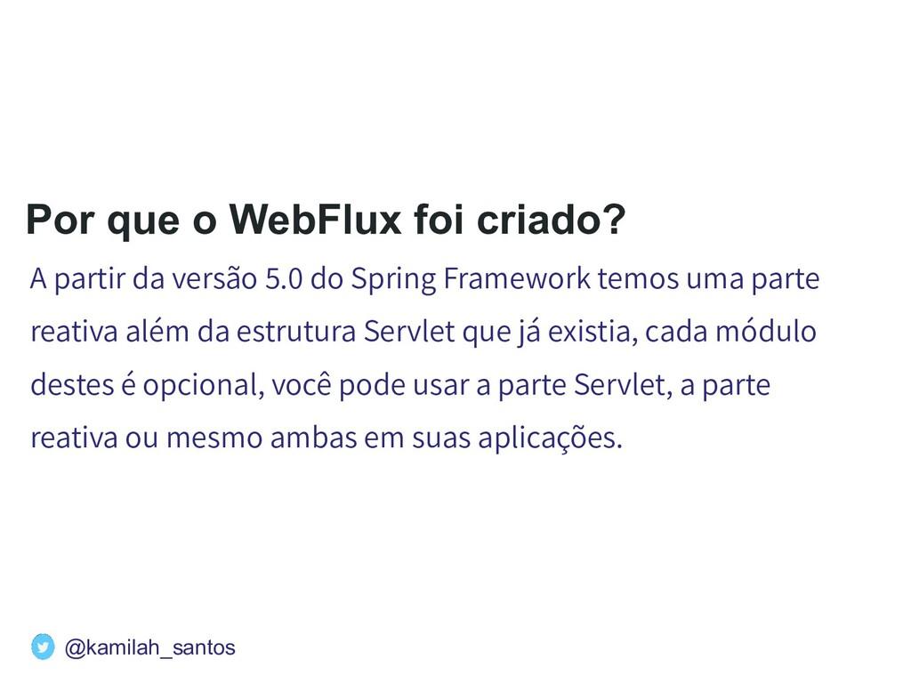 Por que o WebFlux foi criado? A partir da versã...