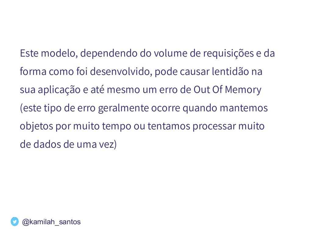 Este modelo, dependendo do volume de requisiçõe...