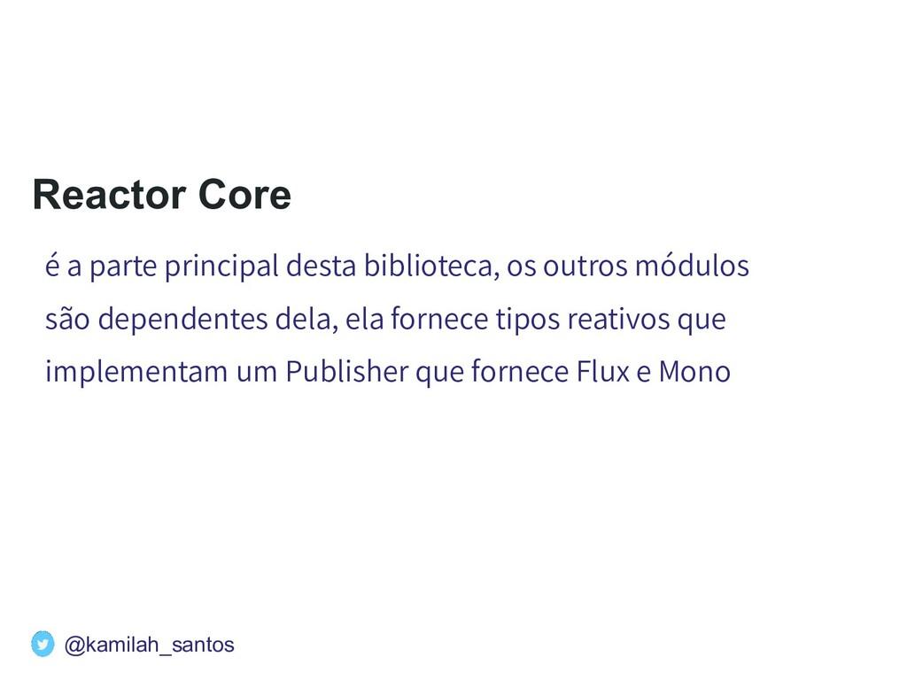 Reactor Core é a parte principal desta bibliote...