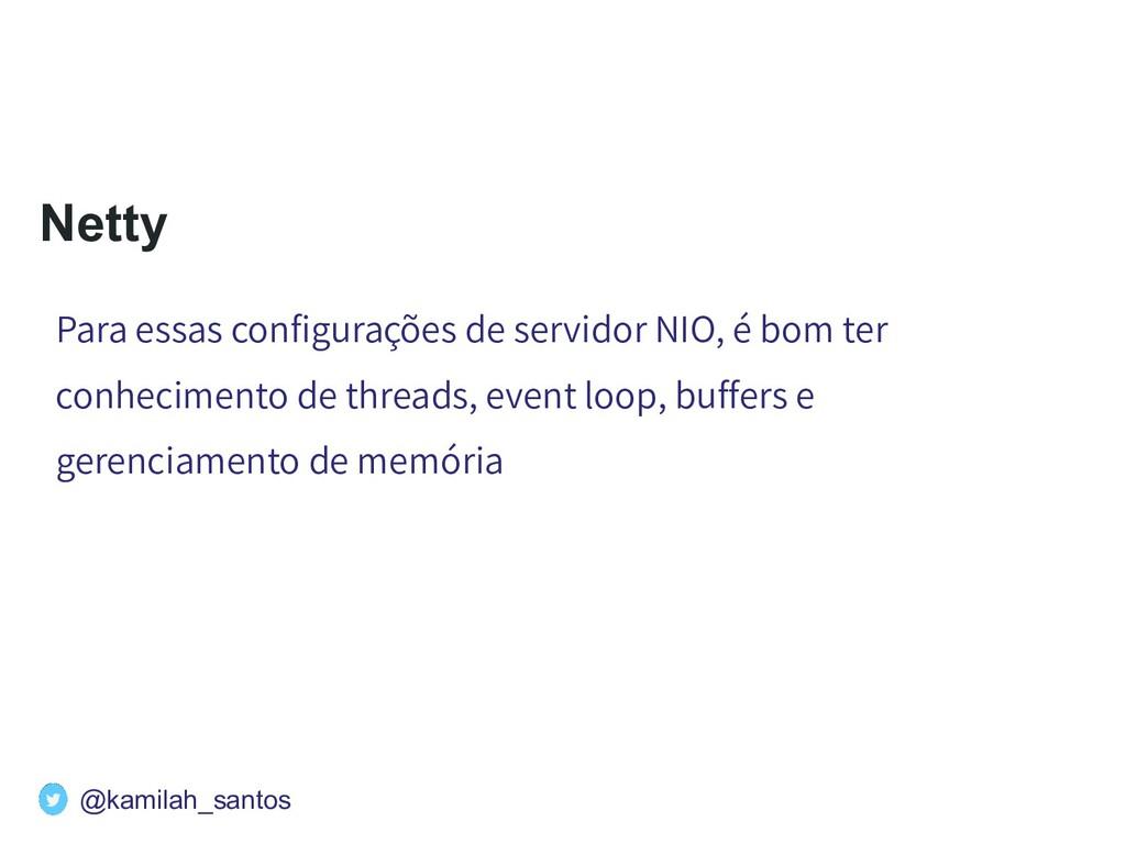 Netty Para essas configurações de servidor NIO, ...