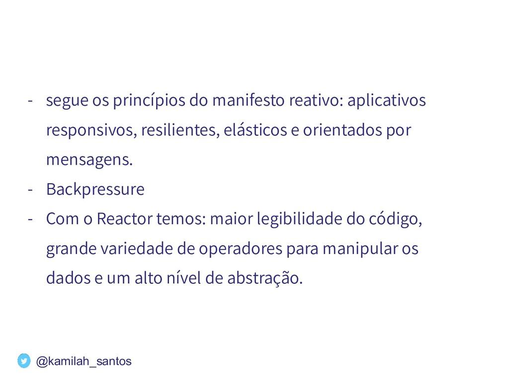 - segue os princípios do manifesto reativo: apl...