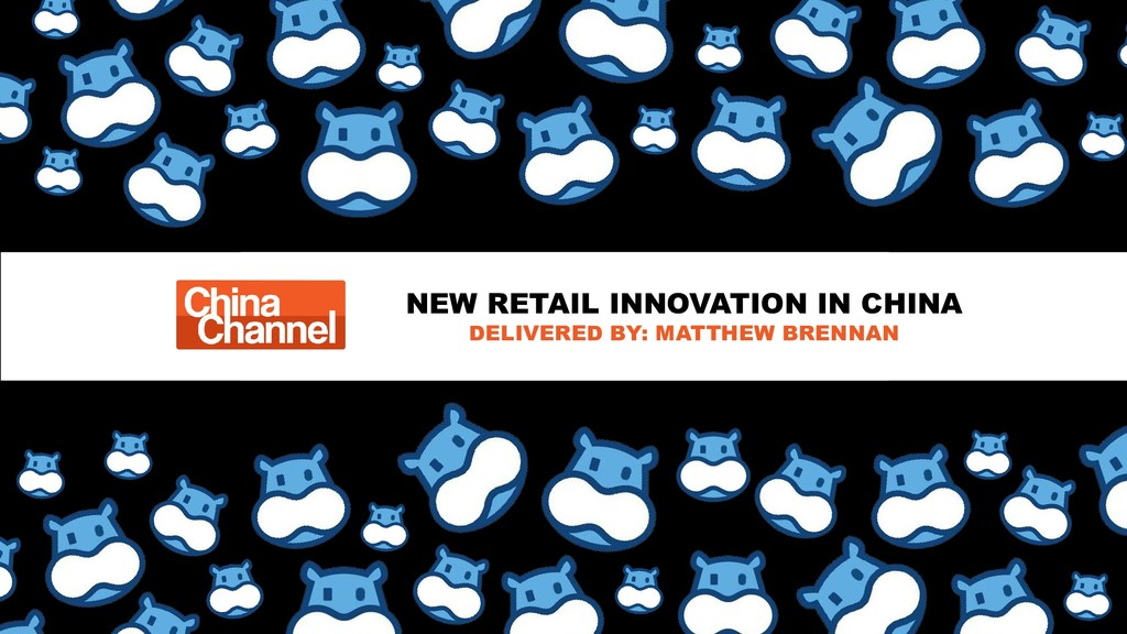 NEW RETAIL INNOVATION IN CHINA DELIVERED BY: MA...