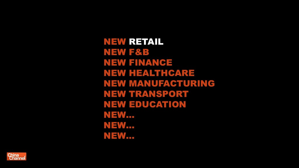 NEW RETAIL NEW F&B NEW FINANCE NEW HEALTHCARE N...