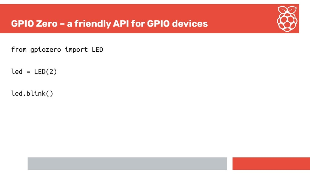 GPIO Zero – a friendly API for GPIO devices fro...