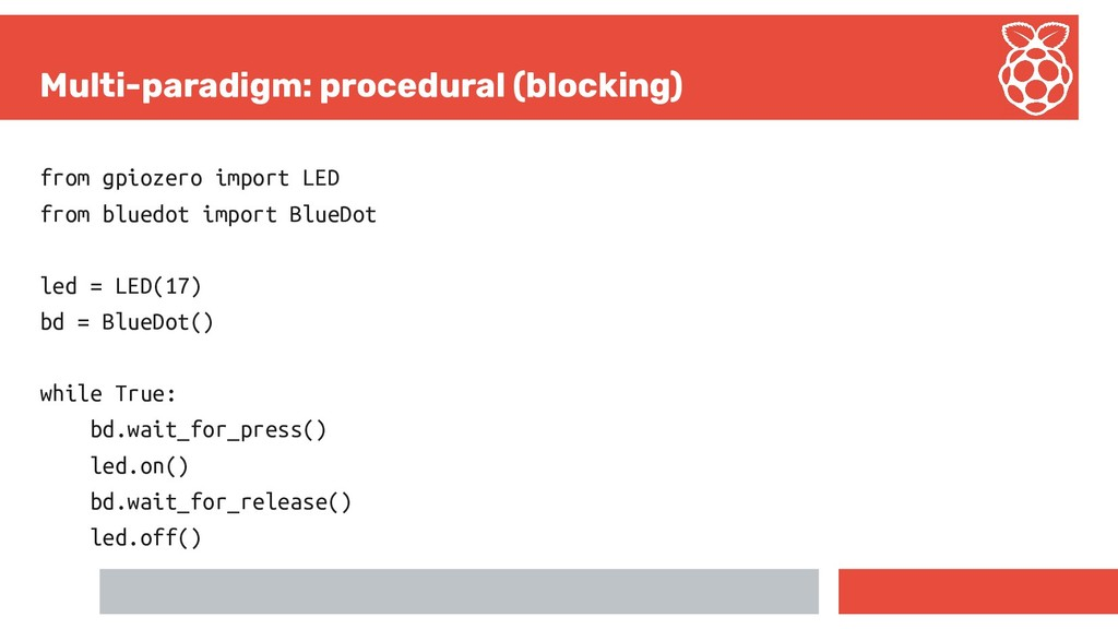 Multi-paradigm: procedural (blocking) from gpio...
