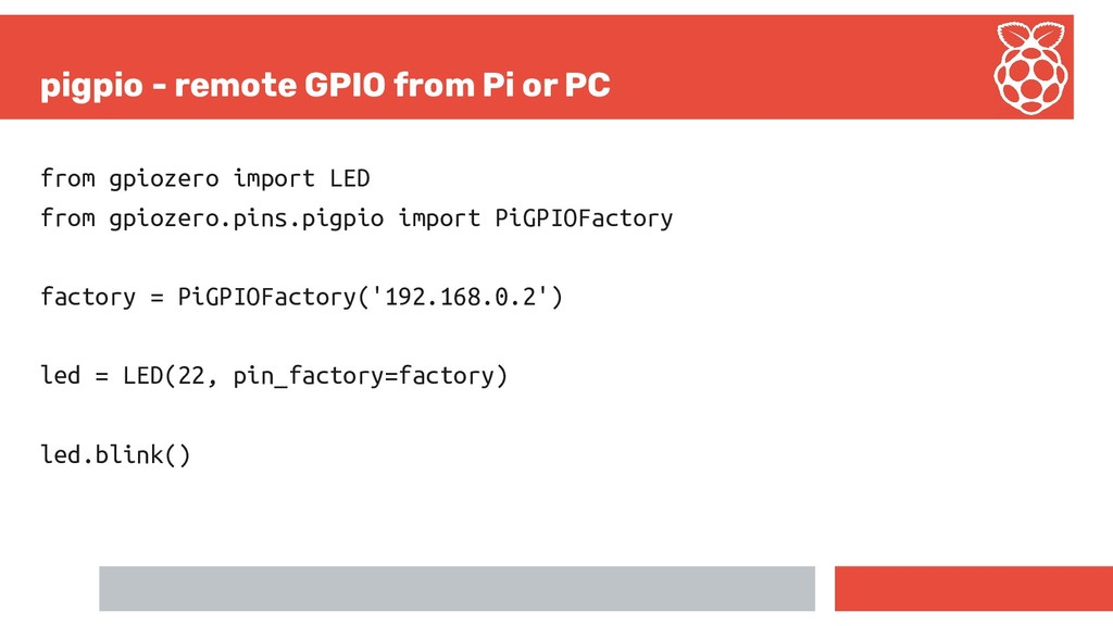 pigpio - remote GPIO from Pi or PC from gpiozer...