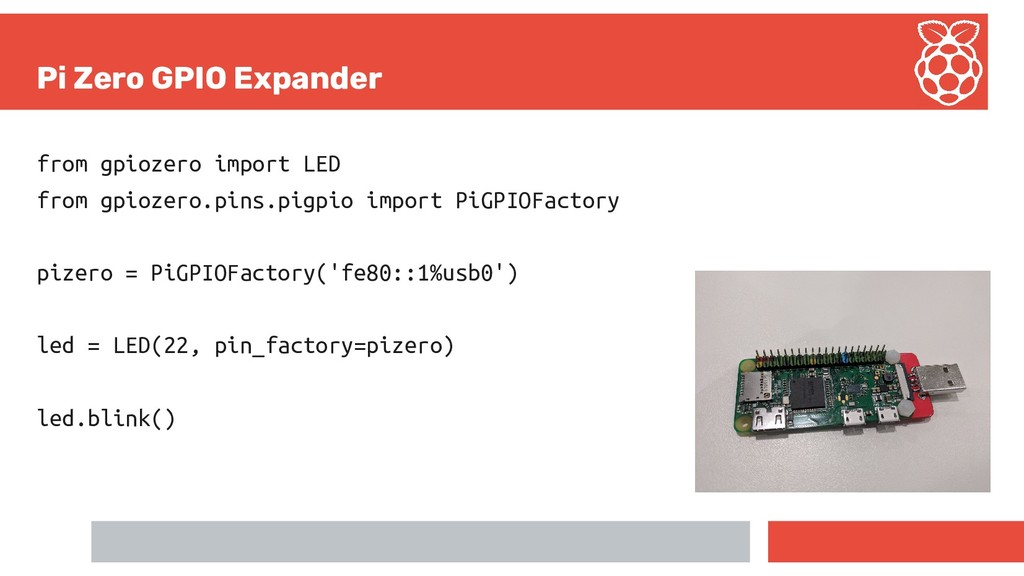 Pi Zero GPIO Expander from gpiozero import LED ...