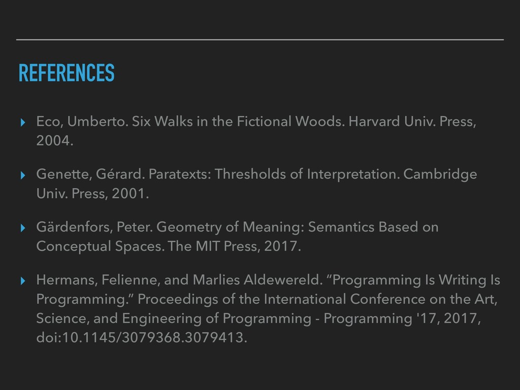 REFERENCES ▸ Eco, Umberto. Six Walks in the Fic...