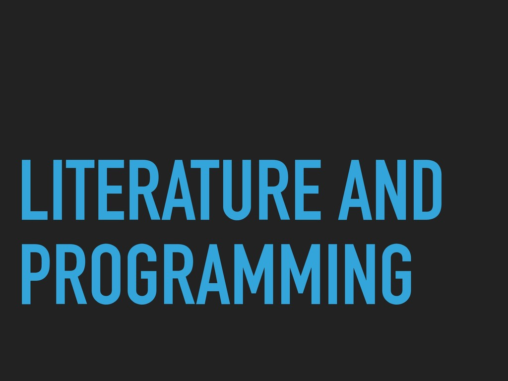 LITERATURE AND PROGRAMMING