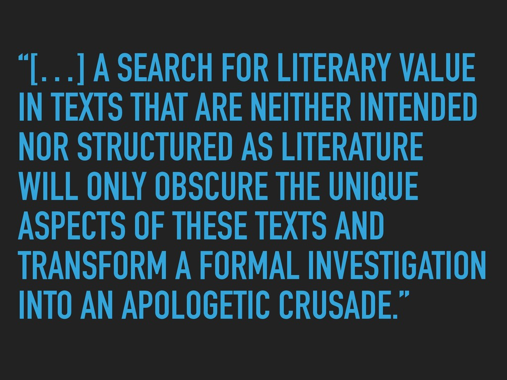 """[…] A SEARCH FOR LITERARY VALUE IN TEXTS THAT ..."