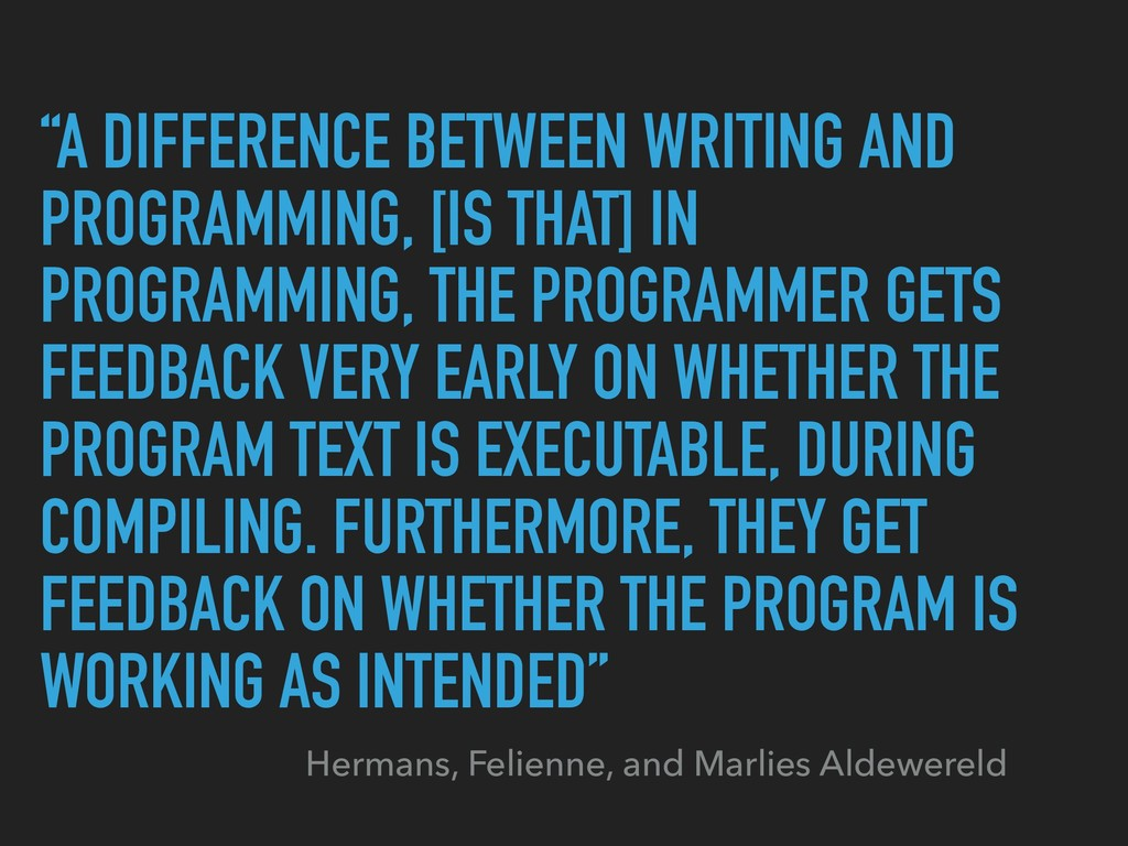 """A DIFFERENCE BETWEEN WRITING AND PROGRAMMING, ..."