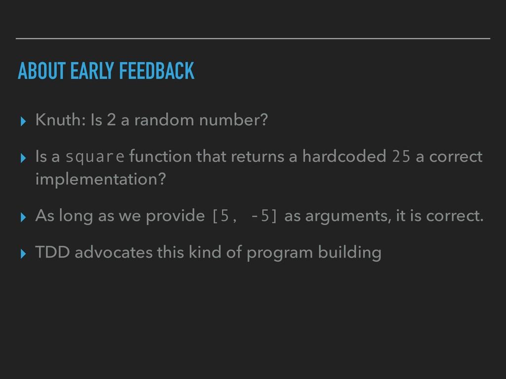 ABOUT EARLY FEEDBACK ▸ Knuth: Is 2 a random num...