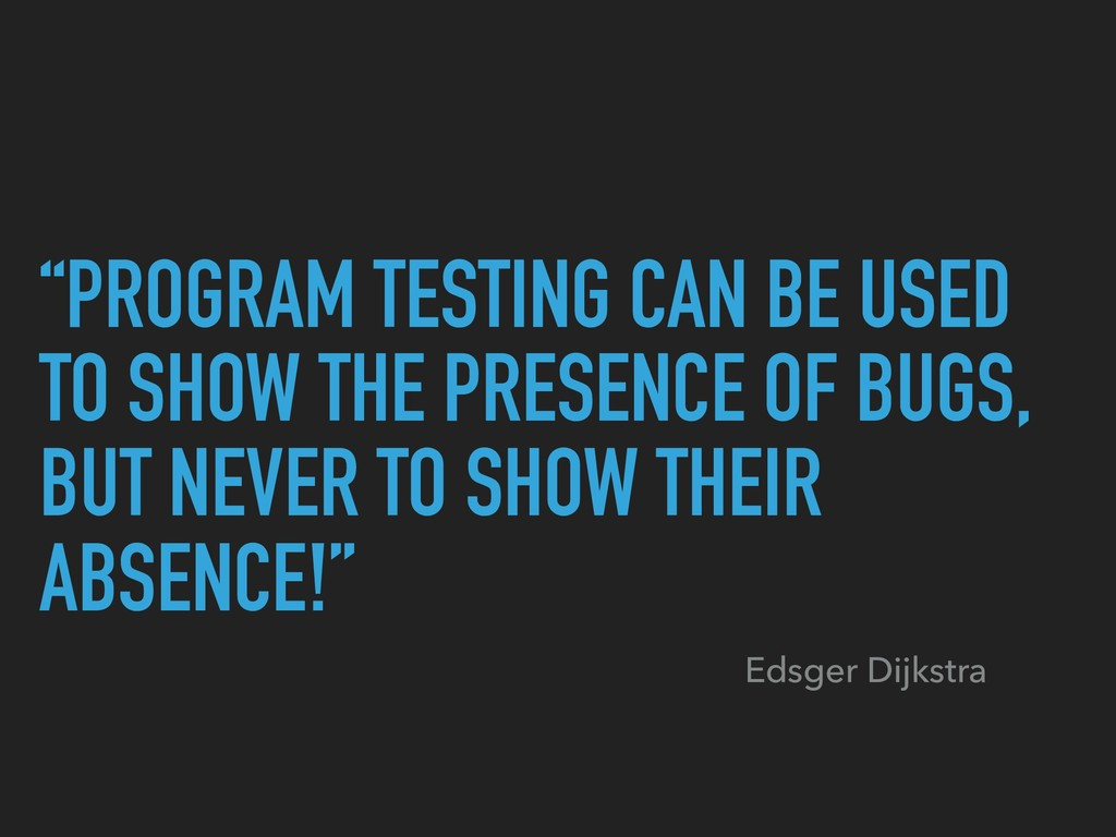 """PROGRAM TESTING CAN BE USED TO SHOW THE PRESEN..."