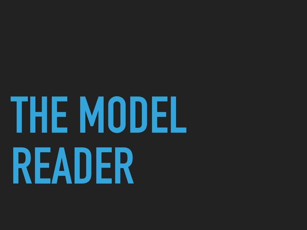 THE MODEL READER