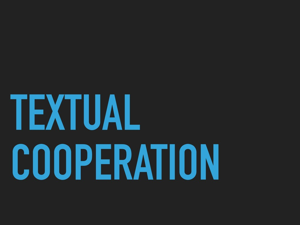 TEXTUAL COOPERATION