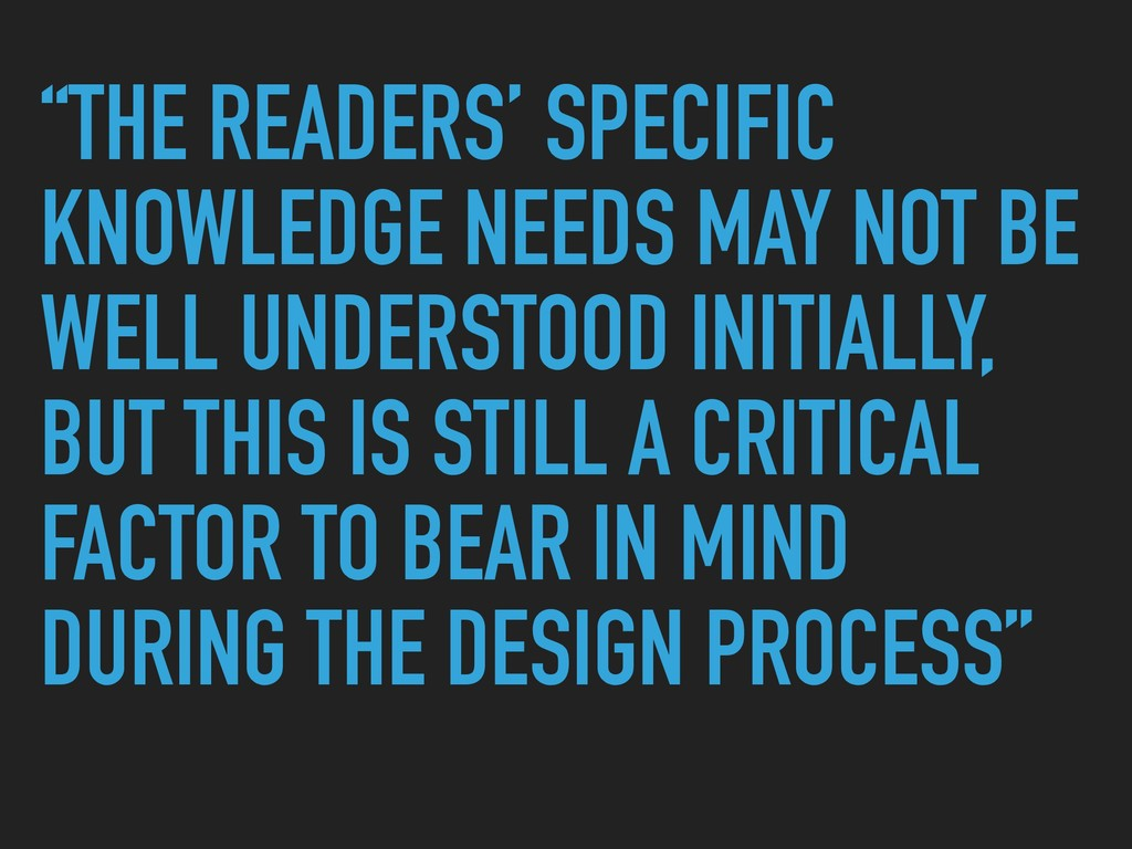 """THE READERS' SPECIFIC KNOWLEDGE NEEDS MAY NOT ..."
