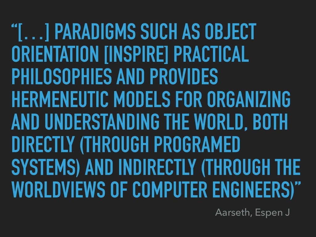 """""""[…] PARADIGMS SUCH AS OBJECT ORIENTATION [INSP..."""