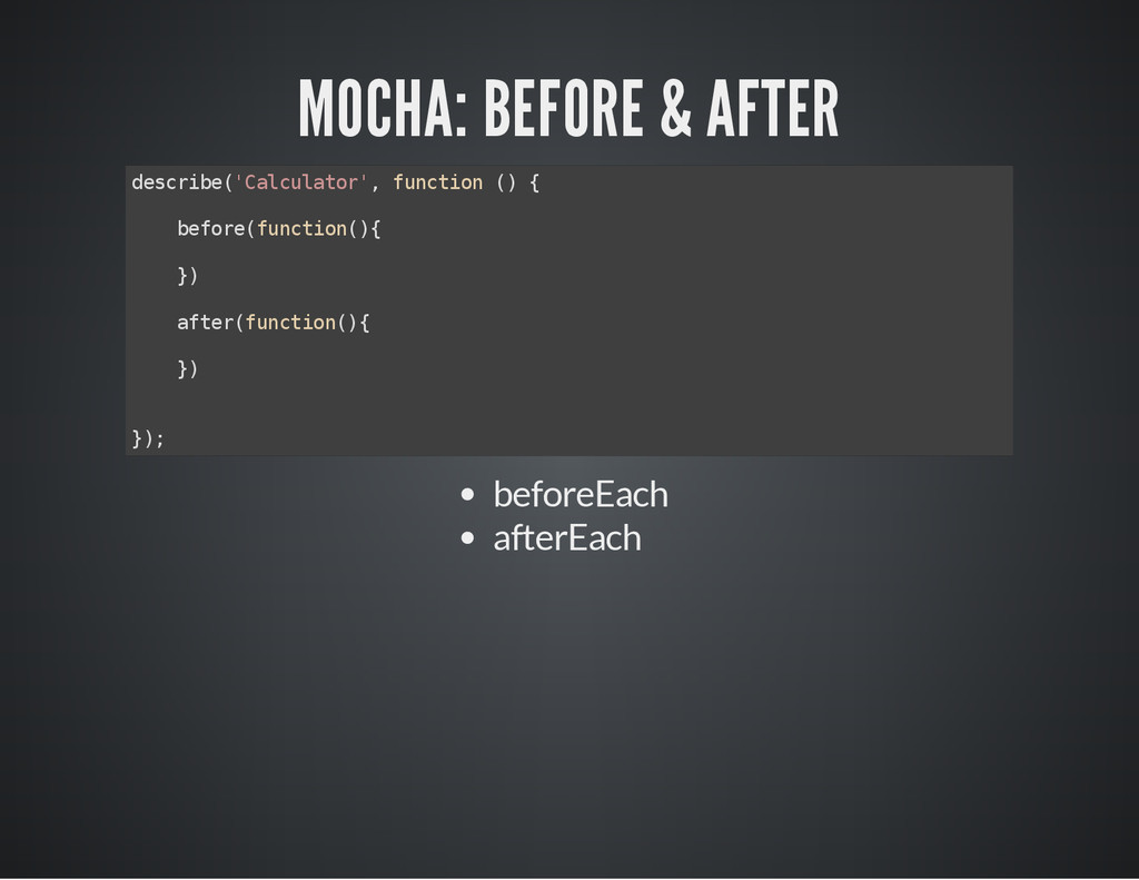 MOCHA: BEFORE & AFTER d e s c r i b e ( ' C a l...