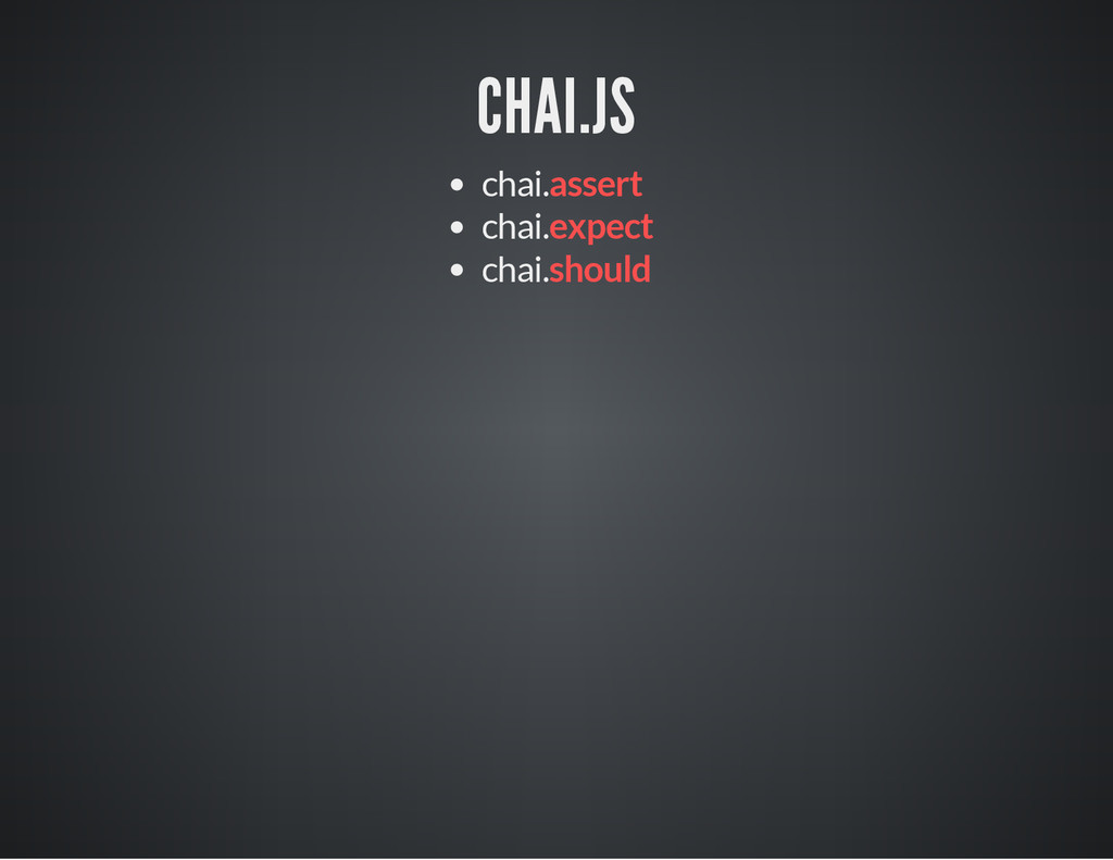 CHAI.JS chai.assert chai.expect chai.should