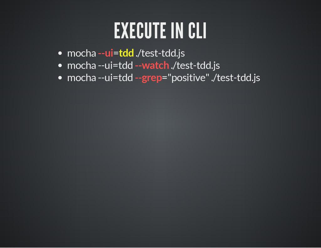 EXECUTE IN CLI mocha --ui=tdd ./test-tdd.js moc...