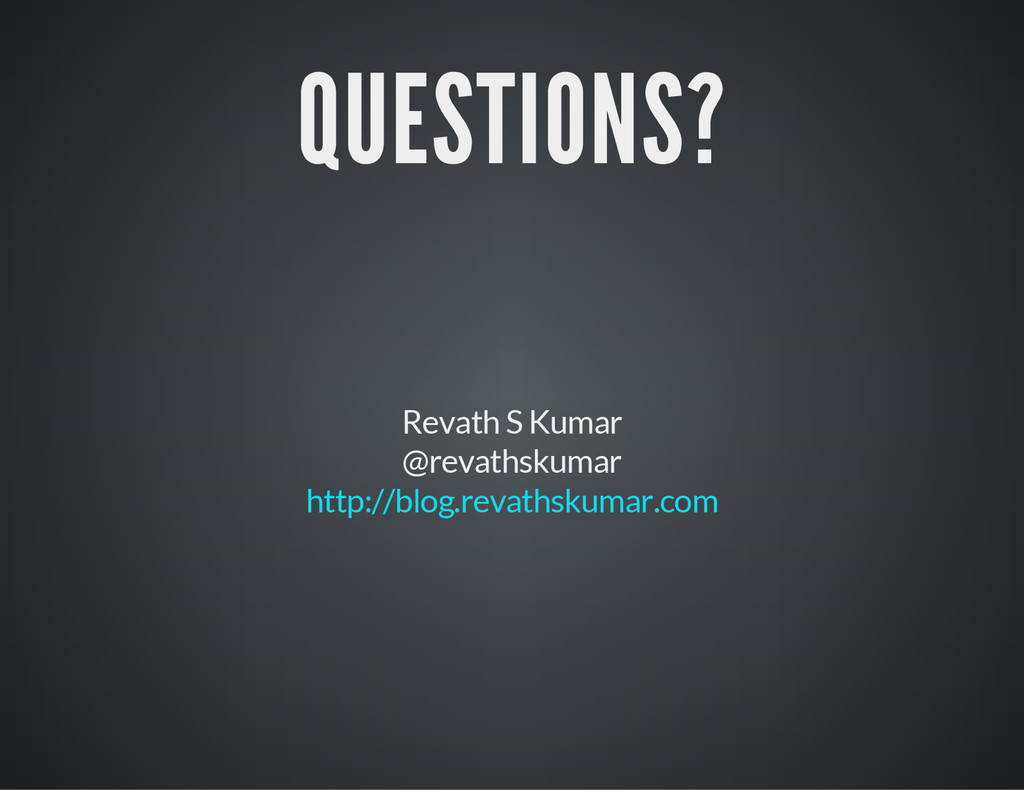 QUESTIONS? Revath S Kumar @revathskumar http://...
