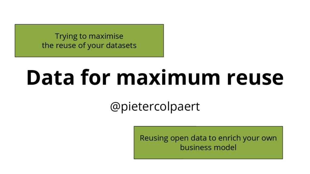 Data for maximum reuse @pietercolpaert Trying t...