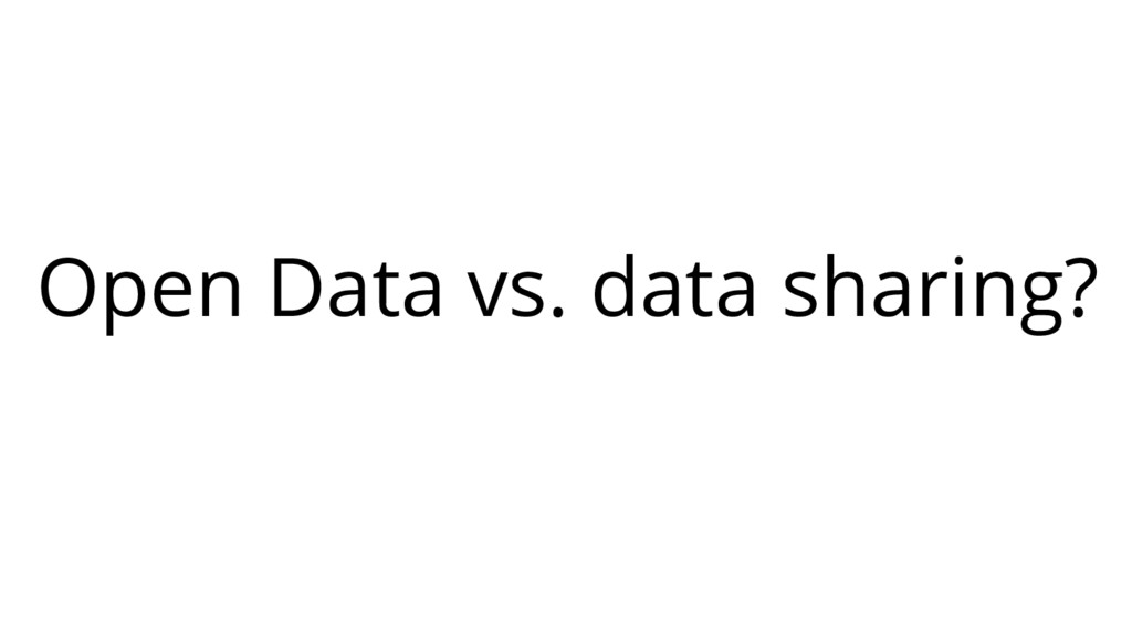 Open Data vs. data sharing?
