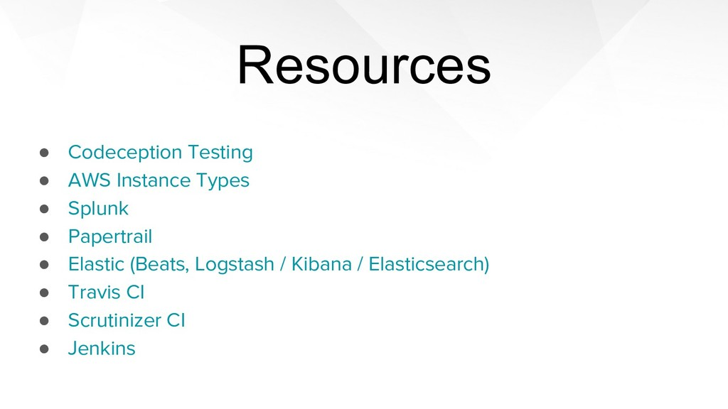 Resources ● Codeception Testing ● AWS Instance ...